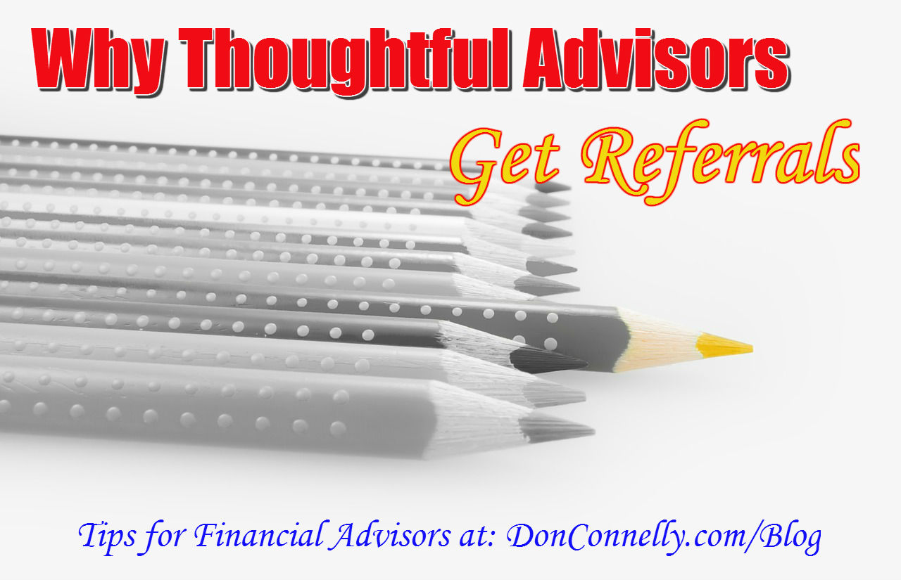 Why Thoughtful Advisors Get Referrals