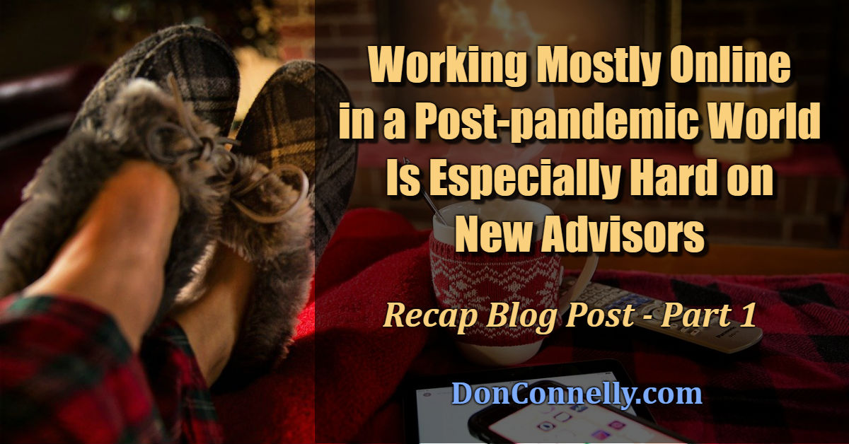 Working Mostly Online in a Post-pandemic World Is Especially Hard on New Advisors