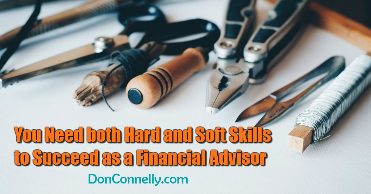 You Need both Hard and Soft Skills to Succeed as a Financial Advisor